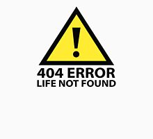 404 Error : Life Not Found Unisex T-Shirt