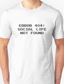 404 Error : Social Life Not Found T-Shirt
