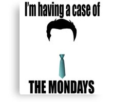 I'm Having A Case Of The Mondays - Office Space Canvas Print