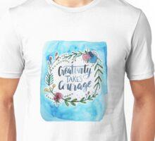 Creativity Takes Courage Unisex T-Shirt