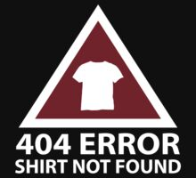 404 Error : Shirt Not Found by DesignFactoryD