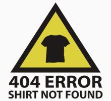 404 Error : Shirt Not Found by DesignFactoryD