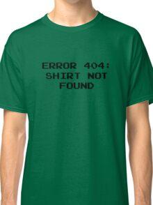 404 Error : Shirt Not Found Classic T-Shirt