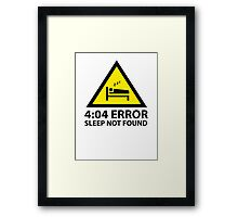 4:04 Error Sleep Not Found Framed Print