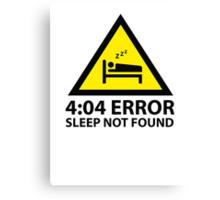 4:04 Error Sleep Not Found Canvas Print