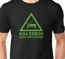 4:04 Error Sleep Not Found Unisex T-Shirt