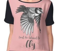 Don't Be Afraid To Fly Chiffon Top