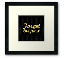 "Forget the past... ""Nelson Mandela"" Inspirational Quote (Square) Framed Print"