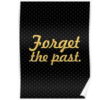 "Forget the past... ""Nelson Mandela"" Inspirational Quote Poster"