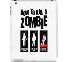 How To Kill A Zombie iPad Case/Skin