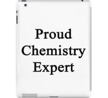 Proud Chemistry Expert  iPad Case/Skin