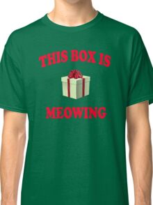 This Box Is Meowing - Christmas Vacation Quote Classic T-Shirt