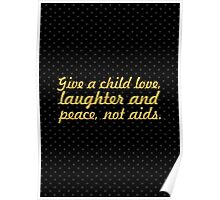 "Give a child love... ""Nelson Mandela"" Inspirational Quote Poster"