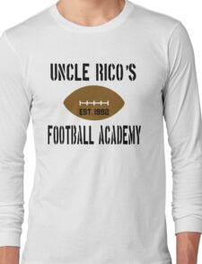 Uncle Rico's Football Academy - Napoleon Dynamite Long Sleeve T-Shirt