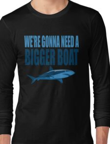 We're Gonna Need A Bigger Boat - Jaws Quote Long Sleeve T-Shirt