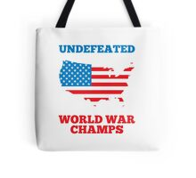 Undefeated World War Champions Tote Bag