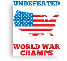 Undefeated World War Champions Canvas Print