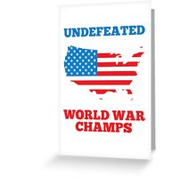 Undefeated World War Champions Greeting Card