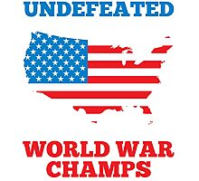Undefeated World War Champions Photographic Print