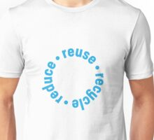 Reduce - Reuse - Recycle  Unisex T-Shirt