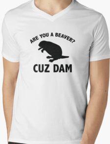 Are You A Beaver? Cuz Dam Mens V-Neck T-Shirt