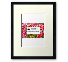 CATS OR GTFO (with flowers) Framed Print