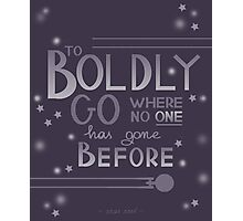 To Boldly Go... Photographic Print