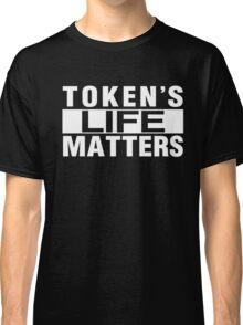 Token's Live Matters Classic T-Shirt