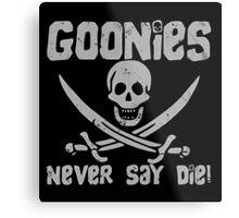 Goonies Never Say Die ! Metal Print