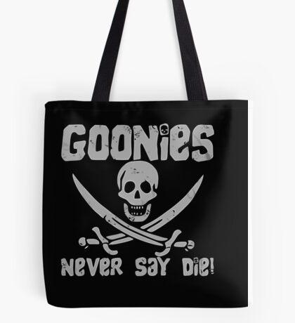 Goonies Never Say Die ! Tote Bag