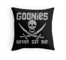 Goonies Never Say Die ! Throw Pillow