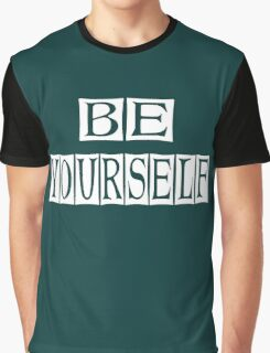 be yourself Graphic T-Shirt