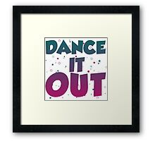 Dance it out Framed Print