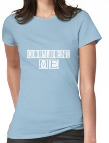 compliment me Womens Fitted T-Shirt