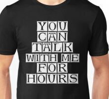 i love to talk to you  Unisex T-Shirt