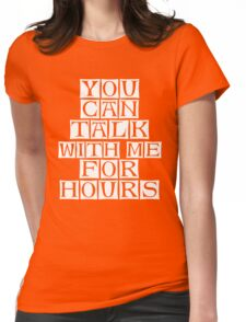 i love to talk to you  Womens Fitted T-Shirt