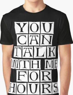 i love to talk to you  Graphic T-Shirt