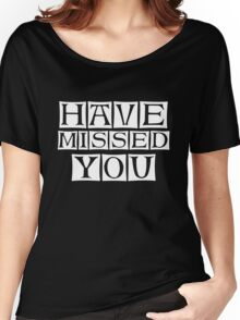 i miss you too  Women's Relaxed Fit T-Shirt