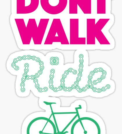Don't Walk, Ride! Sticker