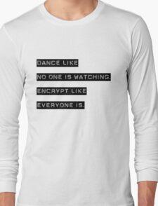 Encrypt like everyone is watching (B&W BG) Long Sleeve T-Shirt