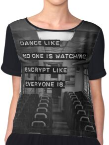 Encrypt like everyone is watching (B&W BG) Chiffon Top