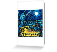 DRIVE BY TRUCKERS ALBUMS 5 Greeting Card