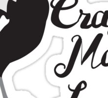 Crazy Magpie Lady Sticker