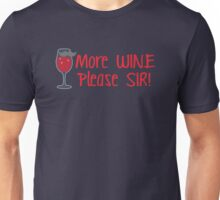 More WINE please sir with a mustache Unisex T-Shirt