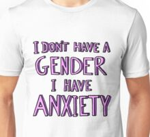 I Don't Have A Gender I Have Anxiety Unisex T-Shirt