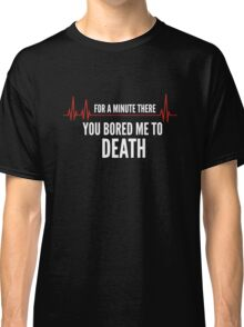Bored To Death Classic T-Shirt