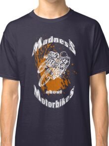 Madness about motorbikes Classic T-Shirt