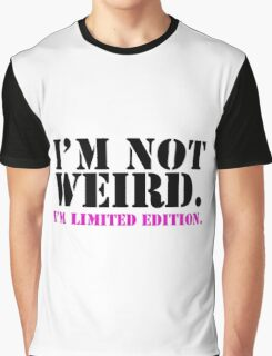 I'm Not Weird. Graphic T-Shirt