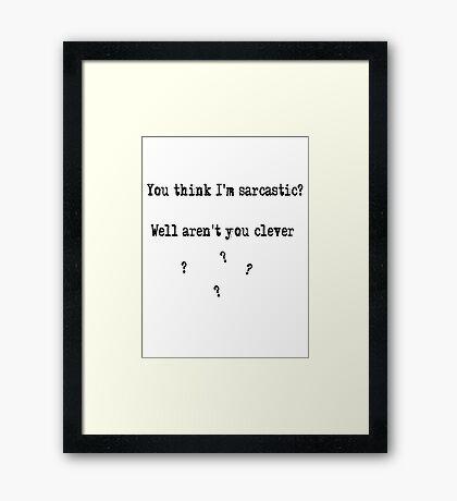 Sarcastic Framed Print