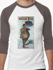 Performing Arts Posters The big farce comedy Hello Bill by Frank J Hallo Marie Madison a whole lot of fun in hours 2882 Men's Baseball ¾ T-Shirt